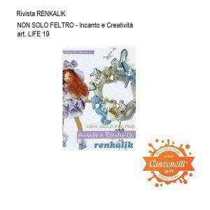 Rivista Renkalik - Manuale - NON SOLO FELTRO - Incanto e Creatività - cod. LIFE 19
